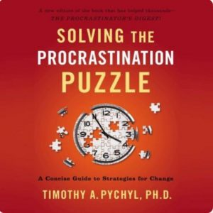 Solving the Procrastination Puzzle by Timothy A Pychyl